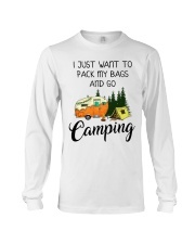 I JUST WANT TO PACK MY BAGS AND GO CAMPING Long Sleeve Tee thumbnail