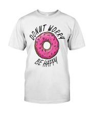 Donut Worry Be Happy Classic T-Shirt thumbnail