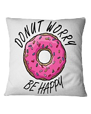 Donut Worry Be Happy Square Pillowcase thumbnail