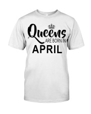 Queen are born in April Ladies T-Shirt Classic T-Shirt thumbnail