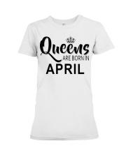 Queen are born in April Ladies T-Shirt Premium Fit Ladies Tee thumbnail