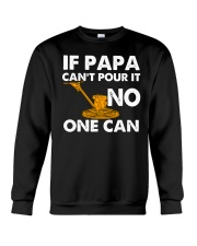 IF PAPA CANT POUR IT - NO ONE CAN CRT1003 Crewneck Sweatshirt tile