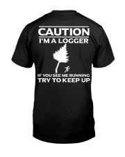 LOGGER -If you see me running try to keep up Classic T-Shirt back