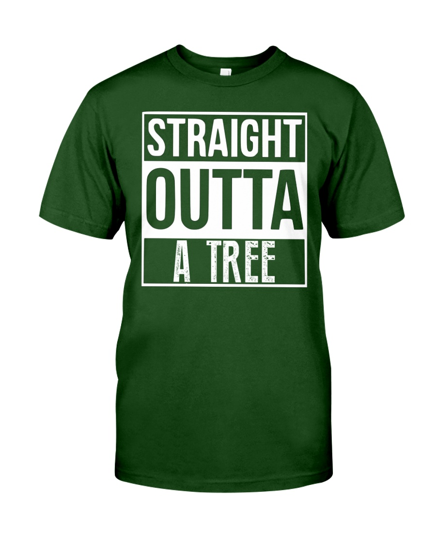 Straight Outta A Tree Classic T-Shirt