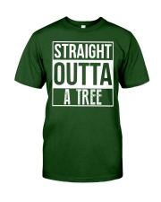 Straight Outta A Tree Classic T-Shirt front