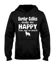 Border Collies Make Me Happy Hooded Sweatshirt thumbnail