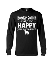 Border Collies Make Me Happy Long Sleeve Tee thumbnail