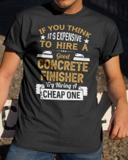 Concrete - iF YOU THINK IT IS EXPENSIVE CRT1007 Classic T-Shirt apparel-classic-tshirt-lifestyle-28