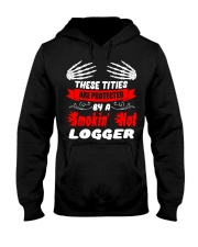 These Tities Are Protected By A LOGGER Hooded Sweatshirt thumbnail