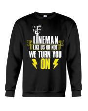 Lineman - Like us or not we turn you on Crewneck Sweatshirt thumbnail