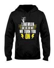 Lineman - Like us or not we turn you on Hooded Sweatshirt thumbnail