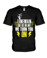 Lineman - Like us or not we turn you on V-Neck T-Shirt thumbnail