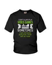 I DON'T ALWAYS PLAY VIDEO GAMES k Youth T-Shirt front