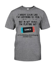 BUT IN MY HEAD I'M PLAYING MY GAMES Classic T-Shirt front