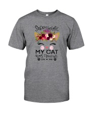 I'M LATE MY CAT WAS SITTING ON ME Classic T-Shirt front