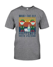 WHAT THE ELF HAPPENED TO 2020 Classic T-Shirt front
