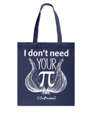 I dont need your opinion Tote Bag thumbnail