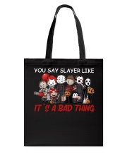 You say slayer Tote Bag thumbnail