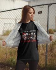 You say slayer Classic T-Shirt apparel-classic-tshirt-lifestyle-07