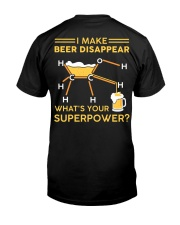 I make beer disappear Classic T-Shirt back
