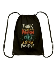 Think like a Proton and stay positive Drawstring Bag thumbnail