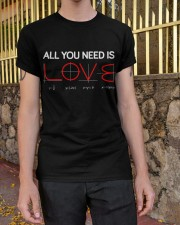 All you need is love Classic T-Shirt apparel-classic-tshirt-lifestyle-21