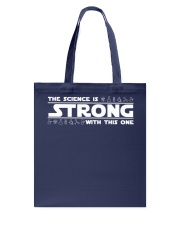 the Science is strong with this one Tote Bag thumbnail