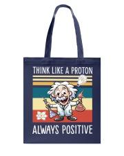 Think like a proton always positive Tote Bag thumbnail