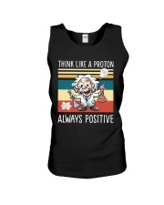 Think like a proton always positive Unisex Tank thumbnail