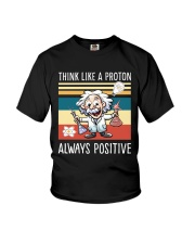 Think like a proton always positive Youth T-Shirt thumbnail