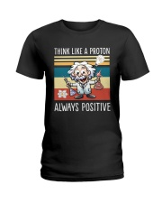 Think like a proton always positive Ladies T-Shirt thumbnail