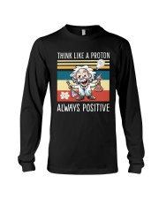 Think like a proton always positive Long Sleeve Tee thumbnail