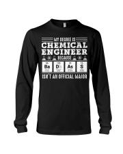 My degree is chemical engineer Long Sleeve Tee thumbnail
