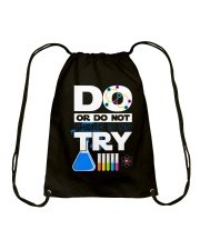 Do Or Do Not There Is No Try Drawstring Bag thumbnail