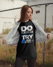 Do Or Do Not There Is No Try Classic T-Shirt apparel-classic-tshirt-lifestyle-07