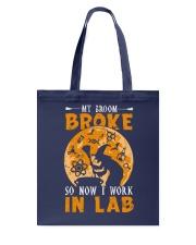 My broom broke so now I work in lab Tote Bag thumbnail