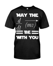 May the force be with you Classic T-Shirt front
