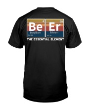 beer the essential element Classic T-Shirt back
