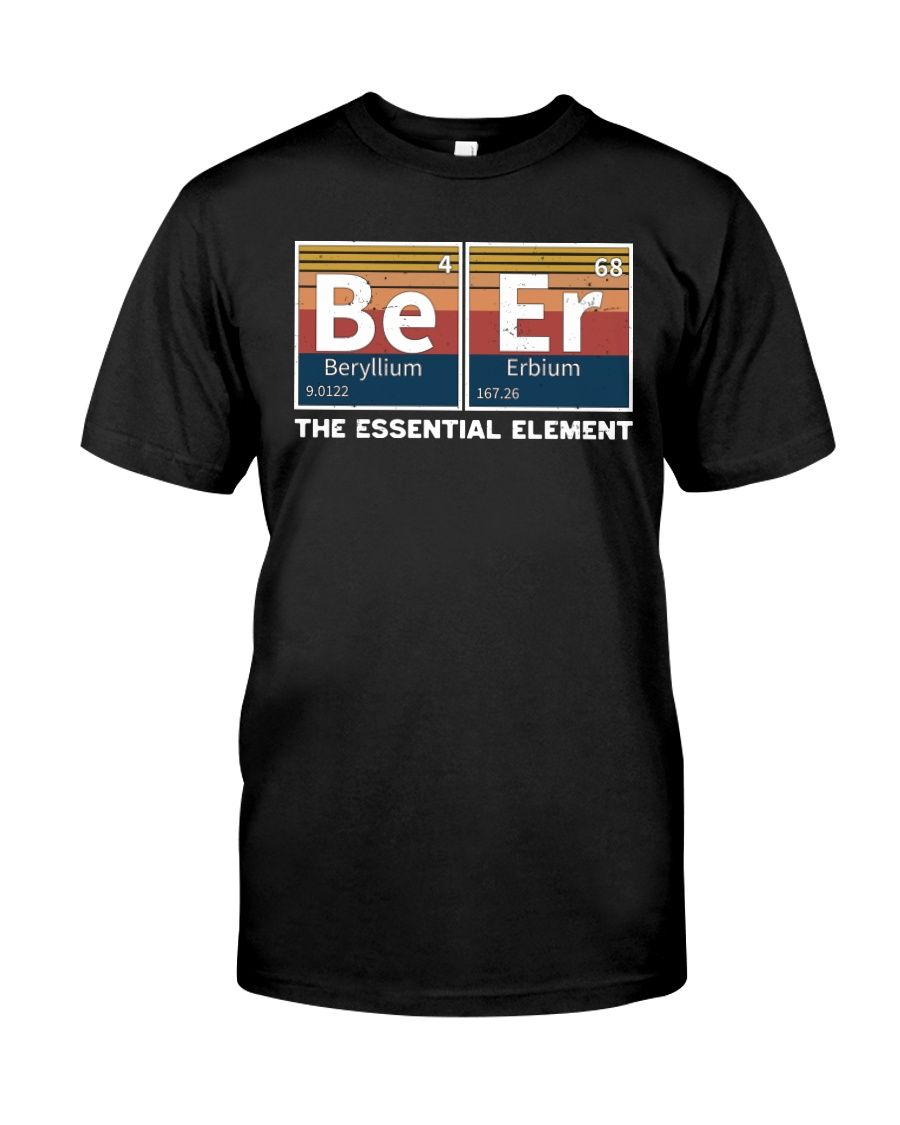 beer the essential element Classic T-Shirt