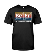 beer the essential element Classic T-Shirt front