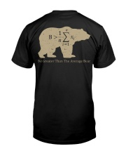 Be greater than the average bear Classic T-Shirt back
