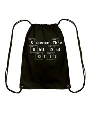 Science the Shlt out Drawstring Bag thumbnail