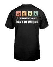 The periodic table can't be wrong Classic T-Shirt back