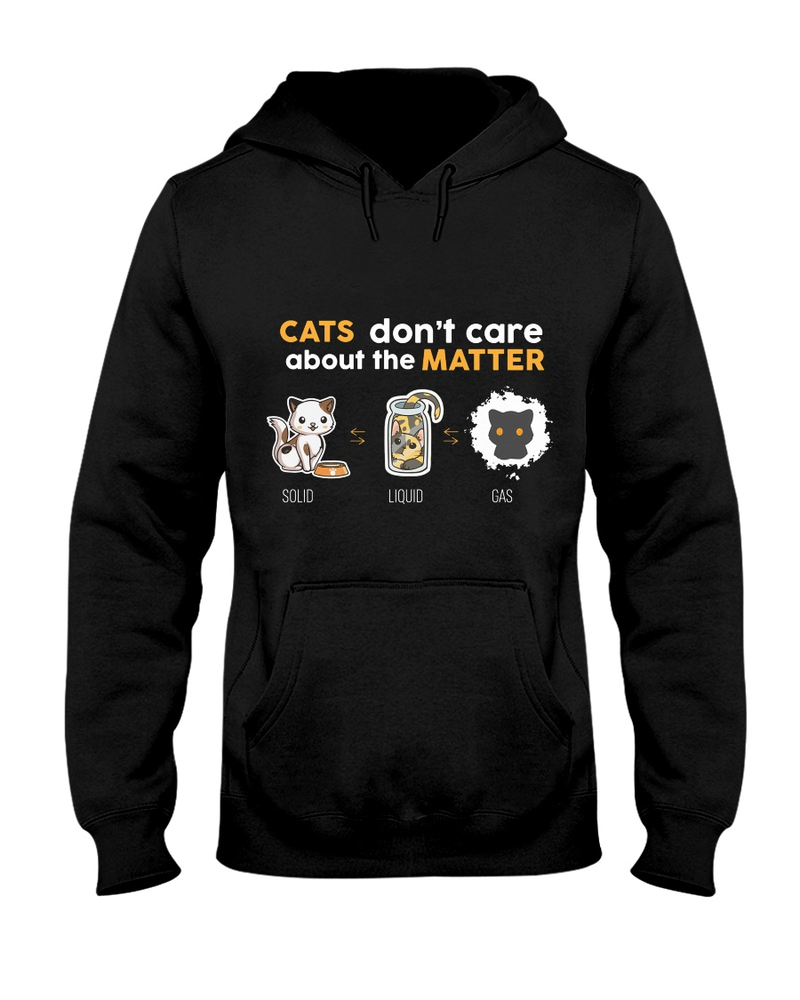 Cats don't care about the matter Hooded Sweatshirt