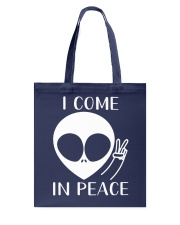 I Come In Peace Tote Bag thumbnail