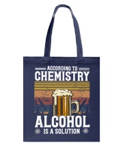 According to Chemistry Alcohol is solution Tote Bag thumbnail