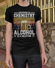 According to Chemistry Alcohol is solution Classic T-Shirt apparel-classic-tshirt-lifestyle-21