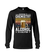 According to Chemistry Alcohol is solution Long Sleeve Tee thumbnail