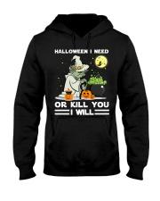 Halloween I need Hooded Sweatshirt front