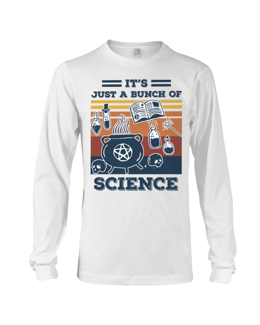 It's Just A Bunch Of Science Long Sleeve Tee